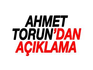 Ahmet Torun'dan açıklama