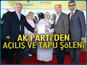 AK Parti'den açılış ve tapu şöleni