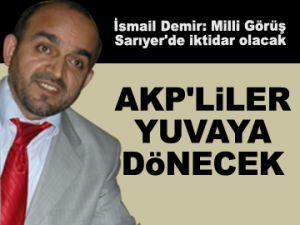AKP'liler yuvaya geri dönecek