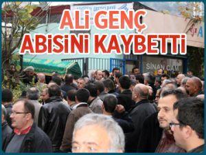 Ali Genç abisini kaybetti