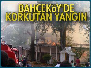 Bahçeköy'de korkutan yangın