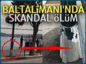 Baltalimanı'nda skandal ölüm