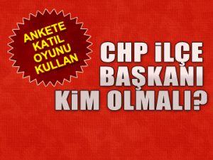 CHP İlçe Başkanı kim olmalı?