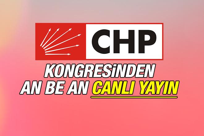CHP Sarıyer İlçe Kongresi'nden CANLI YAYIN