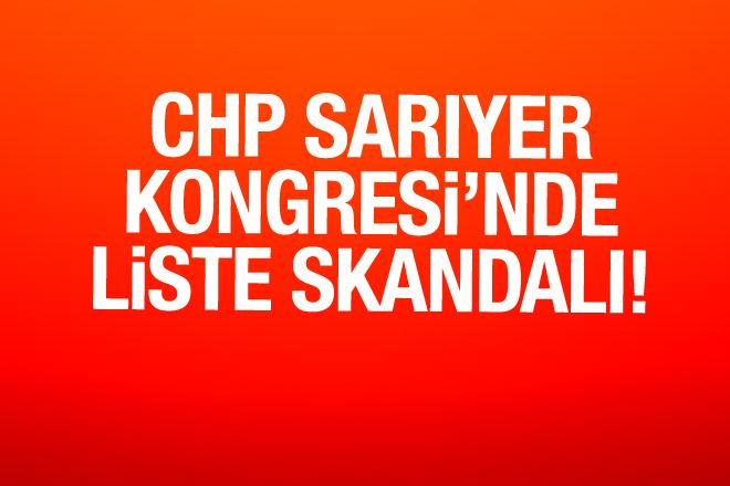CHP Sarıyer kongresinde liste skandalı!