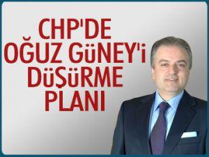 CHP'de Oğuz Güney'i düşürme planı