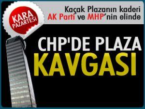 CHP'DE PLAZA KAVGASI
