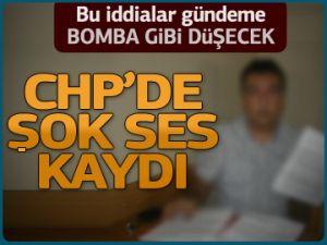 CHP'DE ŞOK SES KAYDI