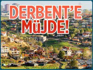 DERBENT'E MÜJDE!