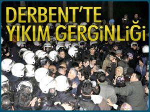 Derbent'te yıkım gerginliği
