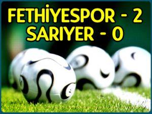 Fethiyespor: 2 - Sarıyer: 0