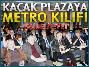 Kaçak plazaya metro kılıfı