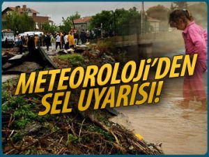 Meteoroloji'den sel uyarısı!