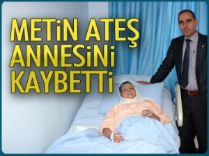 Metin Ateş annesini kaybetti