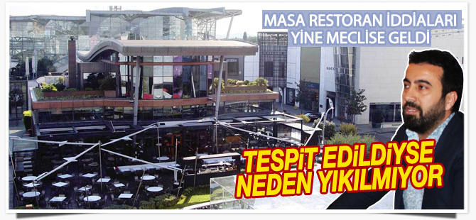 Masa restoran iddiaları yine meclise geldi