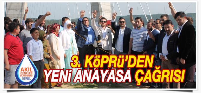 3. Köprü'den yeni anayasa çağrısı!