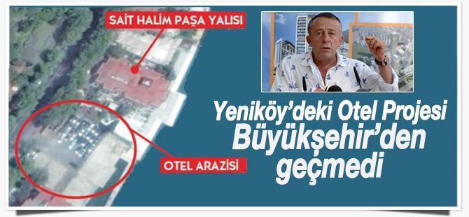 Ali Ağaoğlu'na kötü haber! Otel projesi Büyükşehir'e takıldı