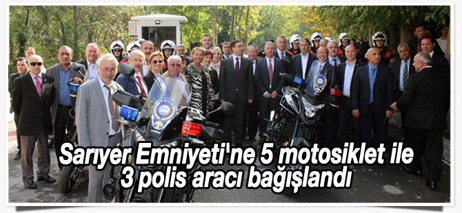 Sarıyer Emniyeti'ne 5 motosiklet ile 3 polis aracı bağışlandı