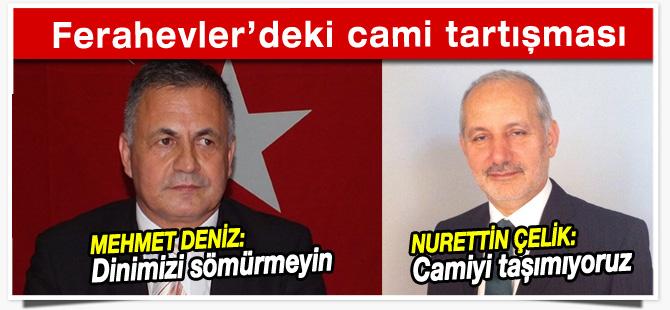 Ferahevler'deki cami tartışmasına AK Parti ve CHP'den açıklama