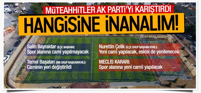 Müteahhitler AK Parti'yi işte böyle karıştırdı!