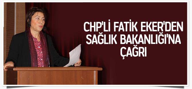 CHP'li Fatik Eker'den Sağlık Bakanlığı'na çağrı
