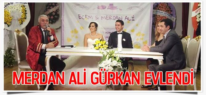 Merdan Ali Gürkan evlendi