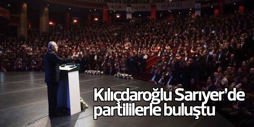 Kılıçdaroğlu Sarıyer'de partililerle buluştu