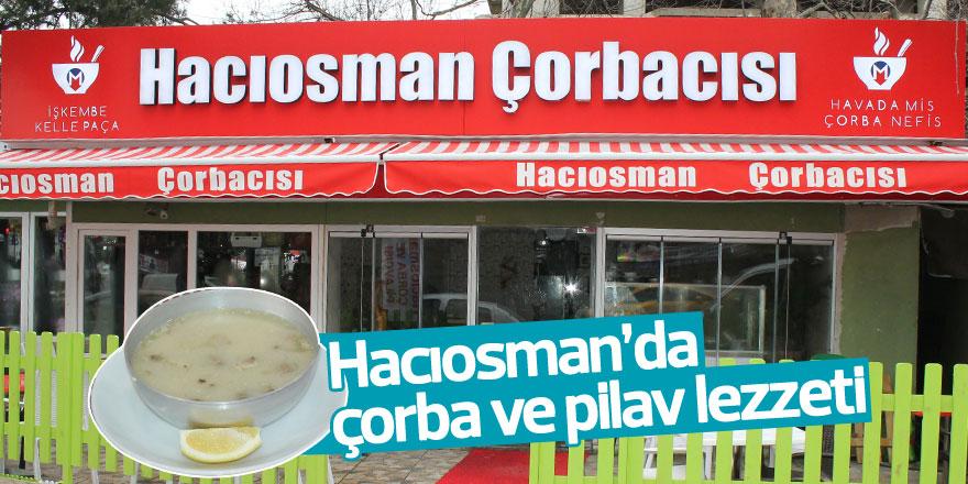 Hacıosman'da çorba ve pilav lezzeti