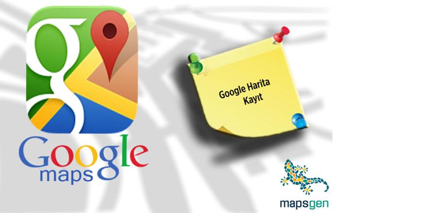 Google Harita Kaydı İle Firmanızı Arayan Herkese Ulaşın