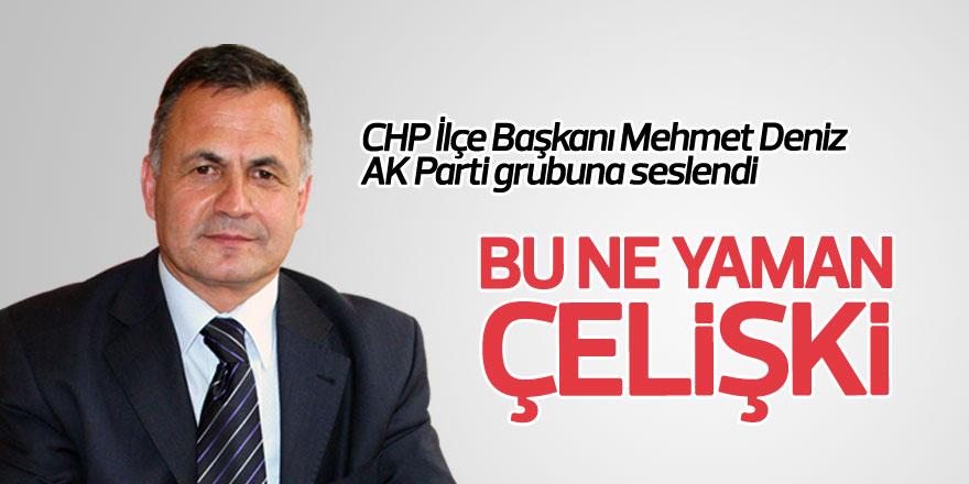 CHP İlçe Başkanı Mehmet Deniz AK Parti grubuna seslendi