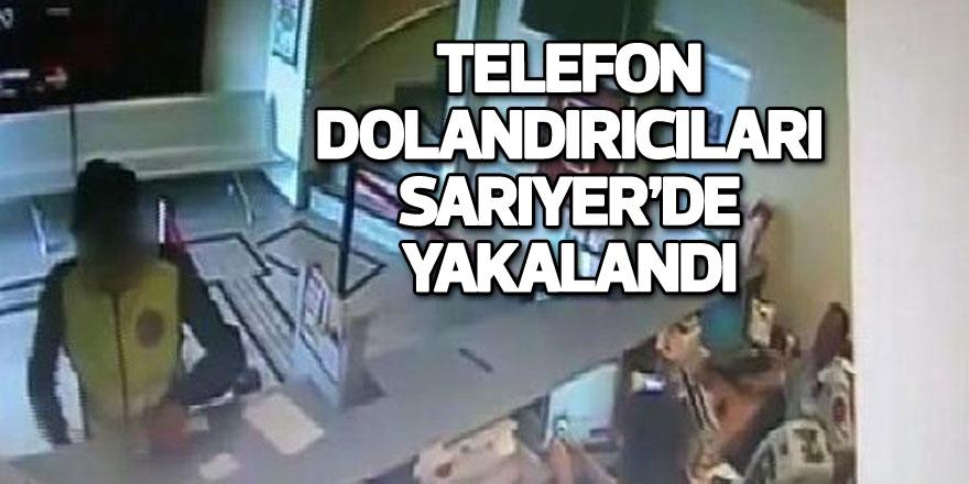 Sarıyer'de bir kadını telefonla 16 bin TL dolandıran şüpheliler yakalandı