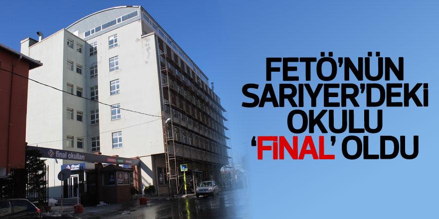 FETÖ'nün Sarıyer'deki eski okulu 'Tarabya Final Okulları' oldu
