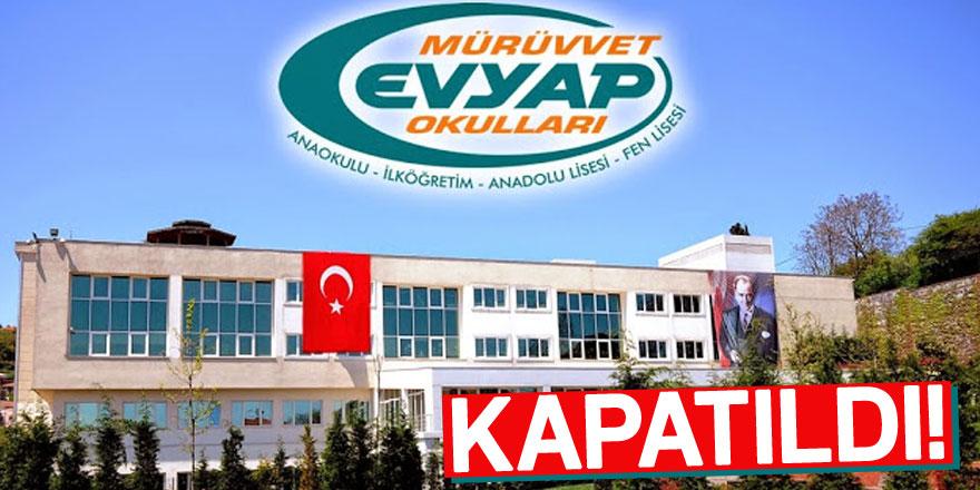 FLAŞ! Mürüvvet Evyap Okulları FETÖ'den kapatıldı!