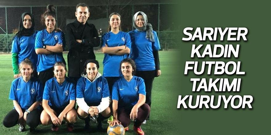 Ferhat Göçer, Sarıyer Kadın Futbol Takımı kuruyor