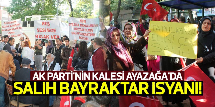 AK Parti'nin kalesi Ayazağa'da Salih Bayraktar isyanı!