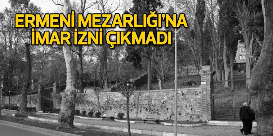 Sarıyer'deki Ermeni mezarlığına imar izni çıkmadı
