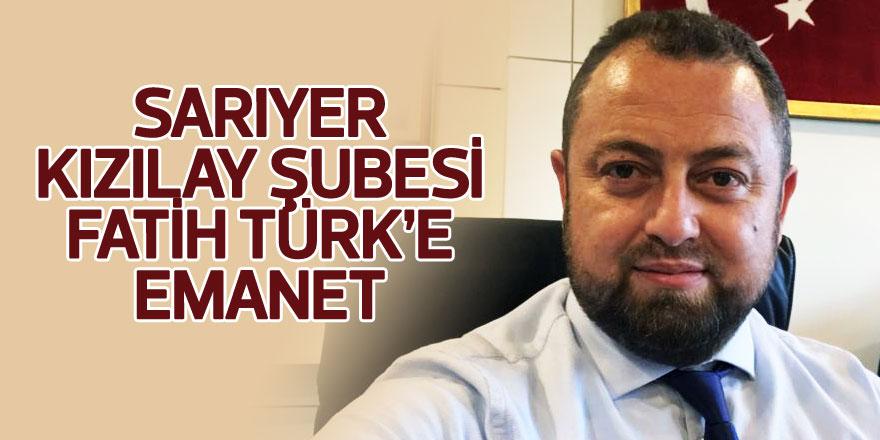 Sarıyer Kızılay Şubesi Fatih Türk'e emanet