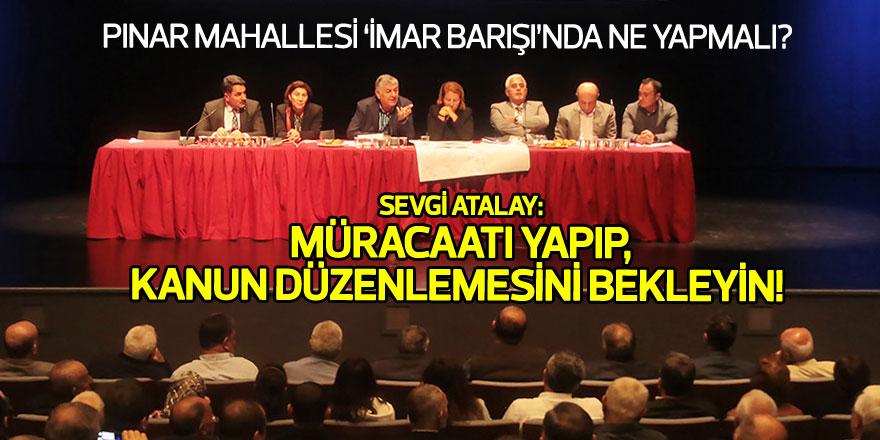 Pınar Mahallesi 'İmar Barışı'nda ne yapmalı?