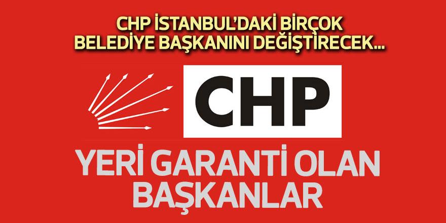 CHP'de yeri garanti olan başkanlar