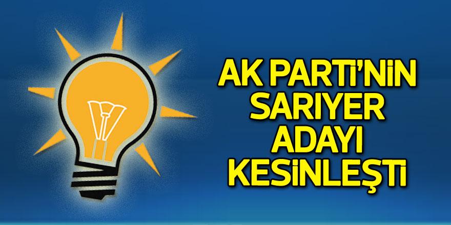 FLAŞ! AK Parti'nin Sarıyer adayı kesinleşti!