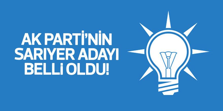 AK Parti Sarıyer Belediye Başkan Adayı belli oldu!