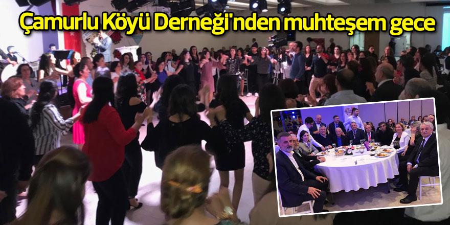 Çamurlu Köyü Derneği'nden muhteşem gece