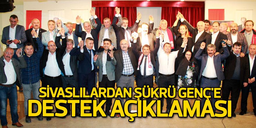 Sivaslılardan Şükrü Genç'e destek açıklaması