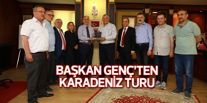 Başkan Genç'ten Karadeniz turu