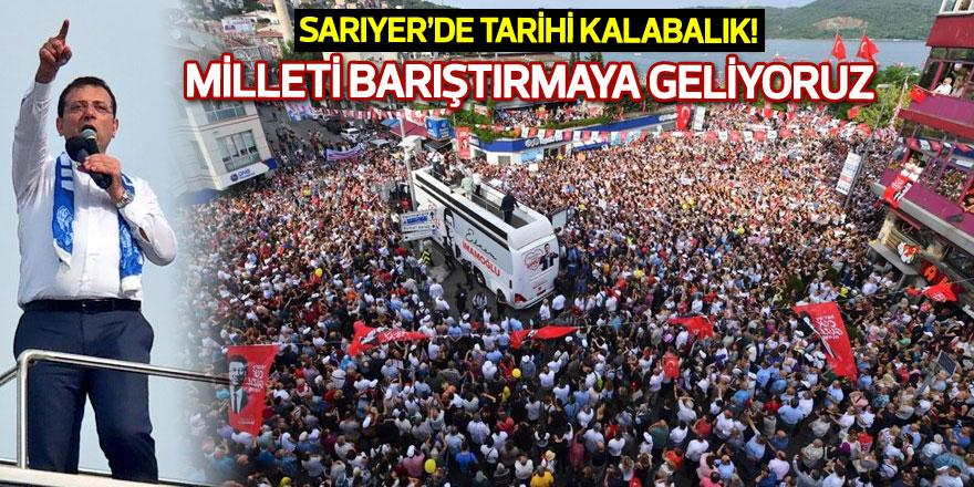 Sarıyer'de Ekrem İmamoğlu izdihamı!