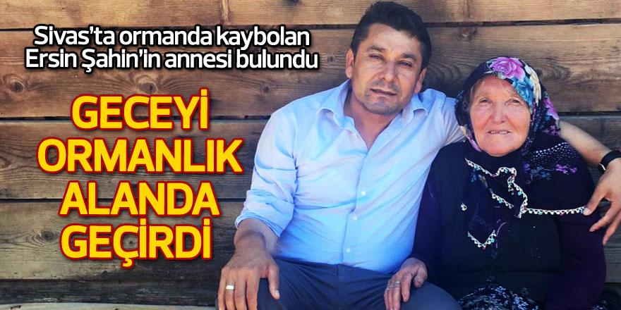 Sivas'ta ormanda kaybolan Ersin Şahin'in annesi bulundu