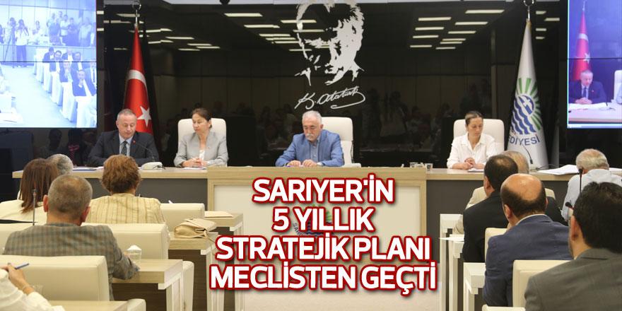 Sarıyer'in 5 yıllık stratejik planı meclisten geçti