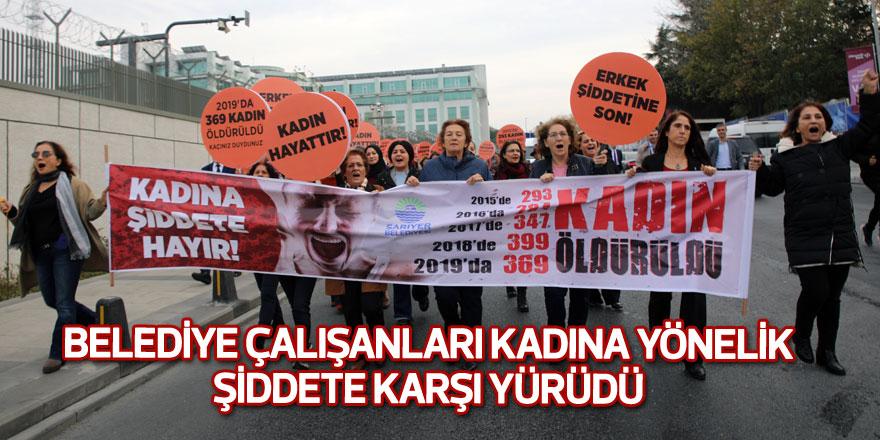 Belediye çalışanları kadına yönelik şiddete karşı yürüdü