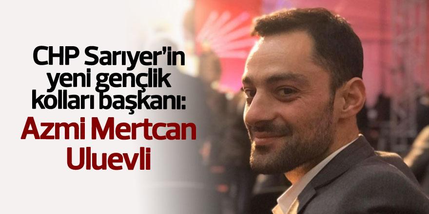CHP Sarıyer'in yeni gençlik kolları başkanı: Azmi Mertcan Uluevli