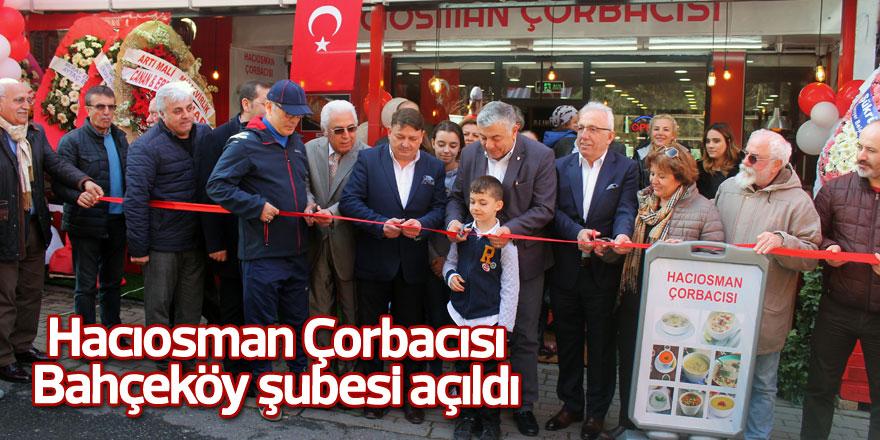 Hacıosman Çorbacısı Bahçeköy şubesi açıldı